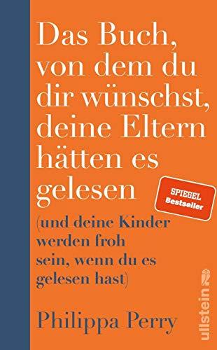 Das Buch, von dem du dir wünschst, deine Eltern hätten es gelesen:...