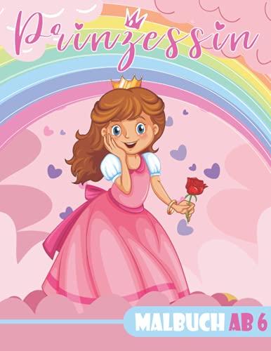 prinzessin malbuch ab 6, Ihr Kind wird dieses Buch genießen:...