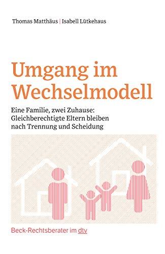 Umgang im Wechselmodell: Eine Familie, zwei Zuhause:...