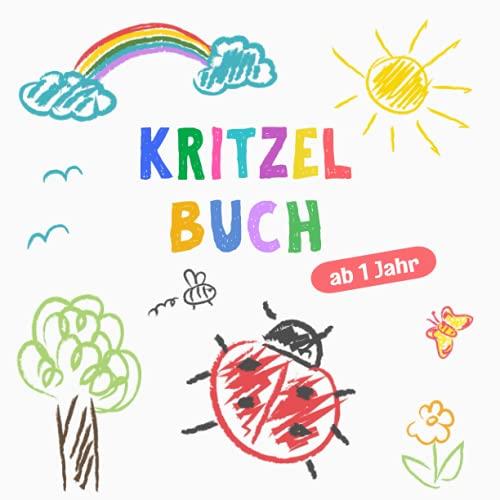 Kritzelbuch ab 1 Jahr: Erstes dickes Ausmalbuch mit 50 tollen Motiven...