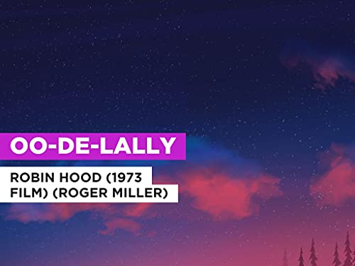 Oo-De-Lally im Stil von Robin Hood (1973 film) (Roger Miller)
