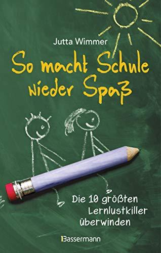 So macht Schule wieder Spaß - Die 10 größten Lernlustkiller...