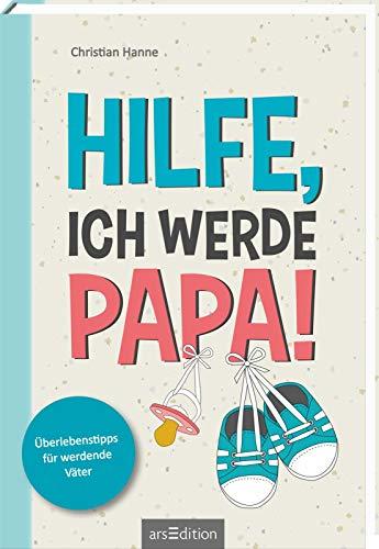 Hilfe, ich werde Papa!: Überlebenstipps für werdende Väter | DAS...