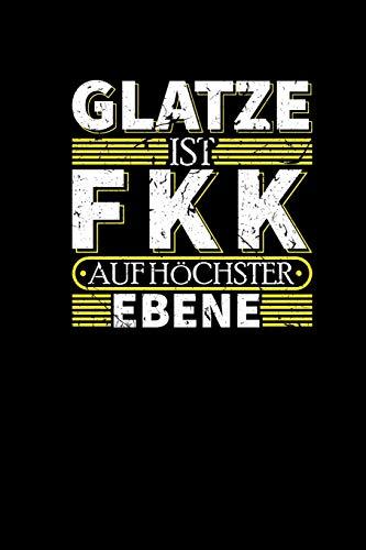Glatze Ist FKK Auf Höchster Ebene: Notizbuch a5 Lustiges Geschenk...