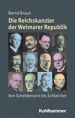Die Reichskanzler der Weimarer Republik: Von Scheidemann bis...