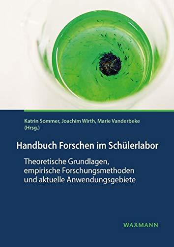 Handbuch Forschen im Schülerlabor: Theoretische...
