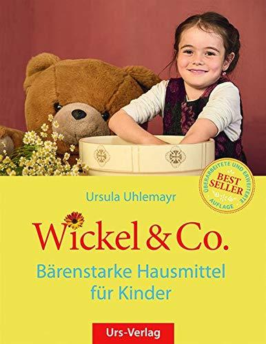 Wickel & Co. - Bärenstarke Hausmittel für Kinder: Sanft und...