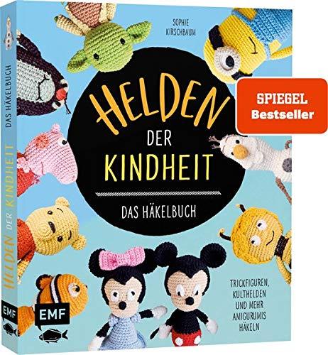 Helden der Kindheit – Das Häkelbuch – Trickfiguren, Kulthelden...