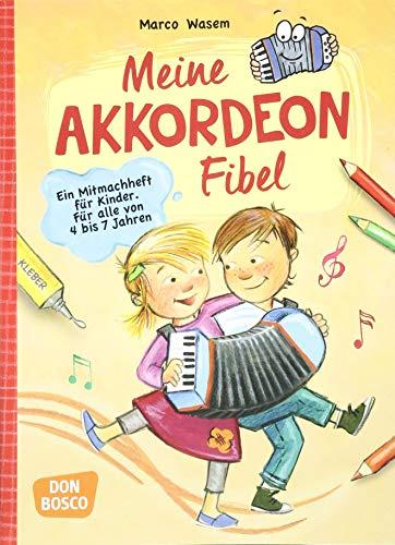 Meine Akkordeon-Fibel: Ein Mitmachheft für Kinder Für alle von 4 bis...
