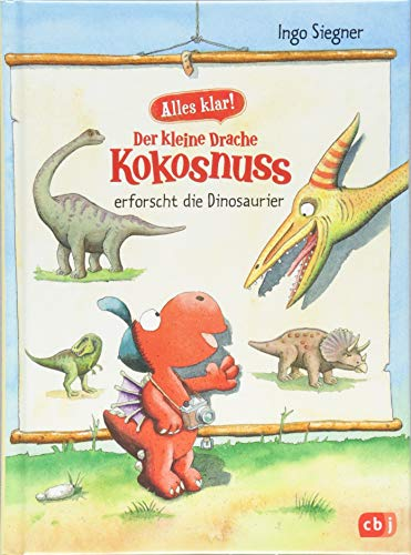 Alles klar! Der kleine Drache Kokosnuss erforscht die Dinosaurier: Mit zahlreichen Sach- und...