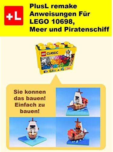 PlusL remake Anweisungen Für LEGO 10698,Meer und Piratenschiff: Sie...
