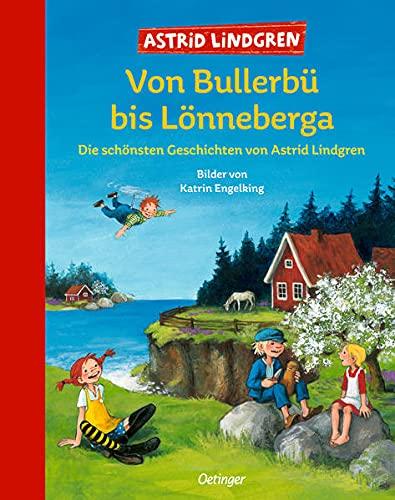 Von Bullerbü bis Lönneberga: Die schönsten Geschichten von Astrid...