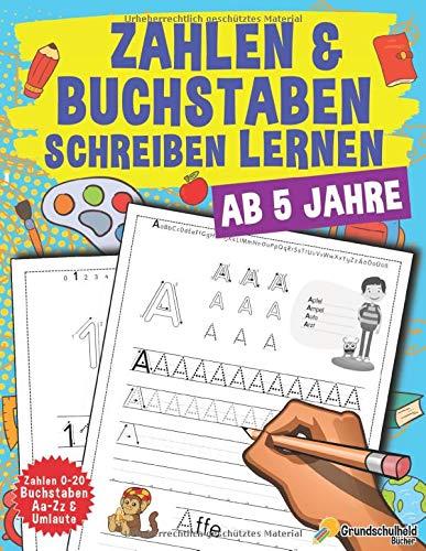 Zahlen Und Buchstaben Schreiben Lernen: Vorschule Übungshefte Ab 5 Jahre Für Junge Und Mädchen, Auch Für...