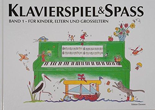 Klavierspiel & Spaß / Band 1: Für Kinder, Eltern und Großeltern:...