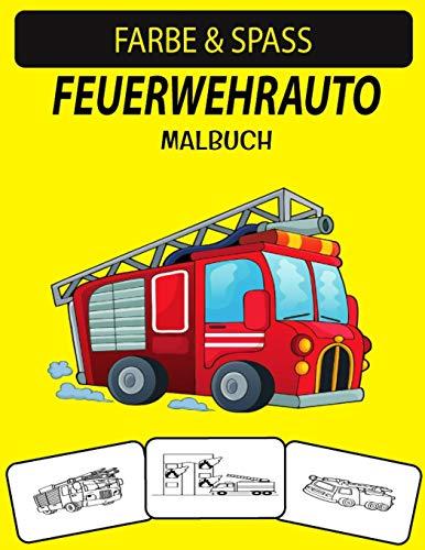FEUERWEHRAUTO MALBUCH: Ein ausgezeichnetes Malbuch für Feuerwehrautos...