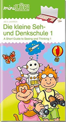 miniLÜK-Übungshefte: miniLÜK: Vorschule/ 1. Klasse - Fördern & Fordern: Die kleine Seh- und Denkschule 1:...