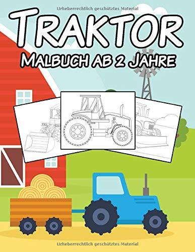 Traktor Malbuch: ab 2 Jahre