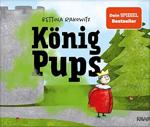 König Pups: Lustiges Kinderbuch übers Pupsen, das Groß und Klein...