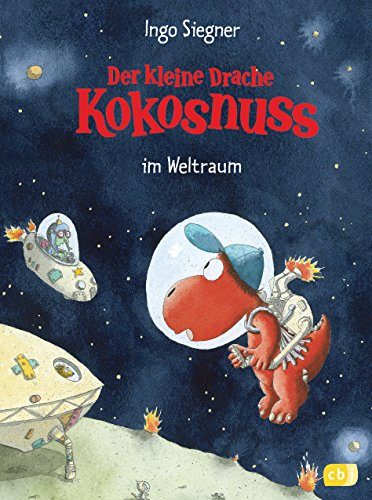 Der kleine Drache Kokosnuss im Weltraum (Die Abenteuer des kleinen Drachen Kokosnuss, Band 17)