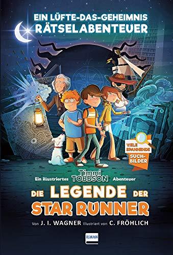 Die Legende der Star Runner: Ein Timmi Tobbson Rätselabenteuer (mit...