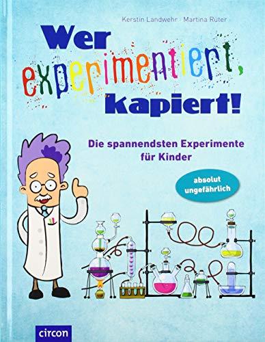 Wer experimentiert, kapiert!: Die spannendsten...