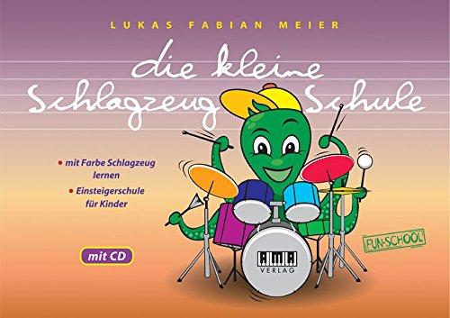 Die kleine Schlagzeug-Schule: Mit Farbe Schlagzeug lernen...