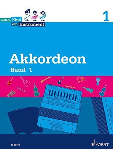Jedem Kind ein Instrument: Band 1 - JeKi. Akkordeon. Schülerheft.