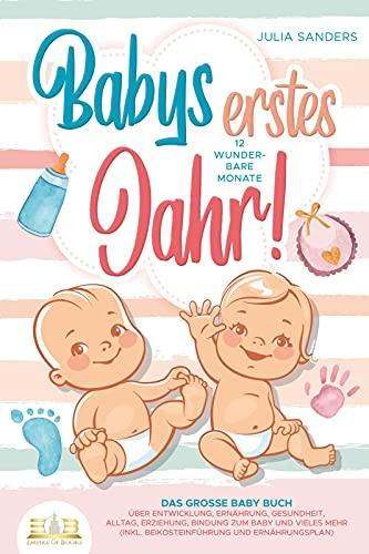 Babys erstes Jahr! 12 wunderbare Monate: Das große Baby Buch mit...