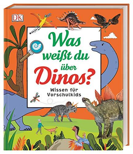 Was weißt du über Dinos?: Wissen für Vorschulkids. Erstes großes...
