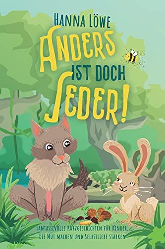 Anders ist doch Jeder!: Fantasievolle Kurzgeschichten für Kinder, die...