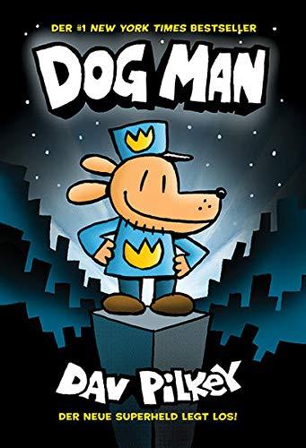 Dog Man 1 - Die Abenteuer von Dog Man: Kinderbücher ab 8 Jahre...