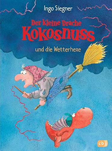 Der kleine Drache Kokosnuss und die Wetterhexe (Die Abenteuer des...