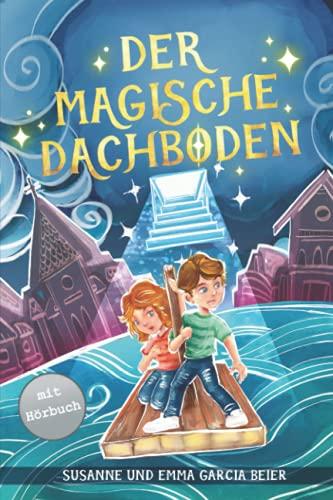 Der magische Dachboden: Ein spannendes Kinderbuch zum Vorlesen und...