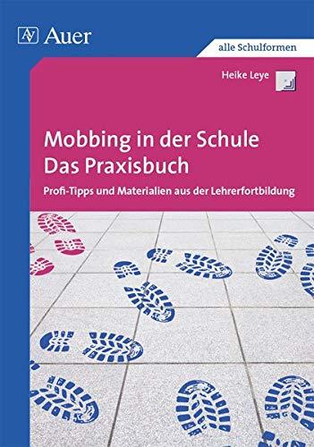 Mobbing in der Schule - Das Praxisbuch: Profi-Tipps und...