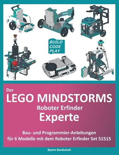 Der Lego Mindstorms Roboter Erfinder Experte: Bau und...