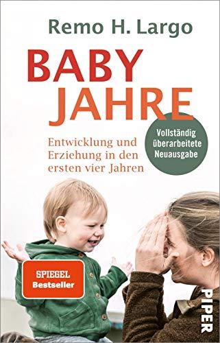 Babyjahre: Entwicklung und Erziehung in den ersten vier Jahren  ...