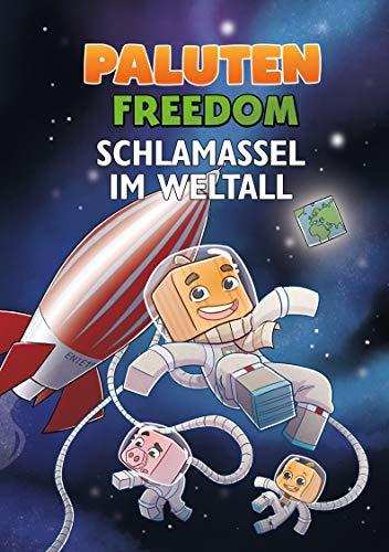 Schlamassel im Weltall: Ein Roman aus der Welt von Minecraft Freedom
