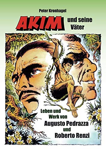 Akim und seine Väter: Leben und Werk von Augusto Pedrazza und Robert Renzi
