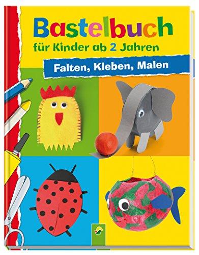 Bastelbuch für Kinder ab 2 Jahren: Falten, Kleben,...