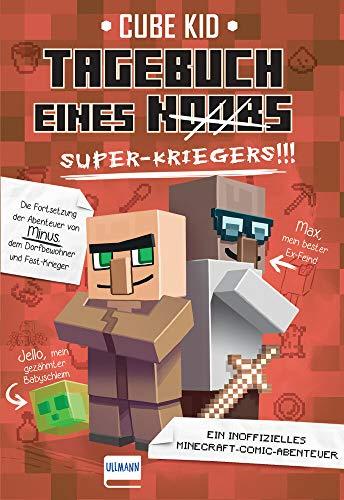 Tagebuch eines Super-Kriegers: Ein inoffizielles Comic-Abenteuer für Minecrafter