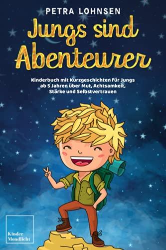 Jungs sind Abenteurer: Kinderbuch mit Kurzgeschichten für Jungs ab 5...