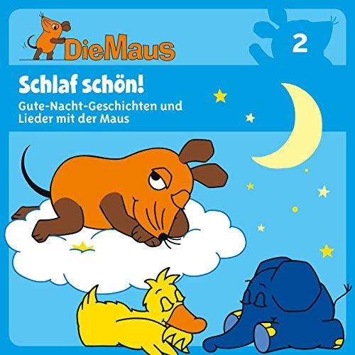 Schlaf schön! (Die Maus 2) (Gute-Nacht-Geschichten und...