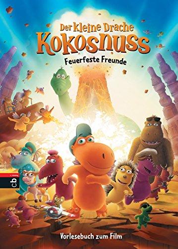 Der kleine Drache Kokosnuss - Vorlesebuch zum Film: Feuerfeste Freunde (Bücher zum Film 2)
