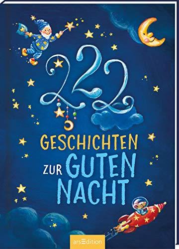 222 Geschichten zur Guten Nacht: 3-Minuten-Geschichten zum Vorlesen,...