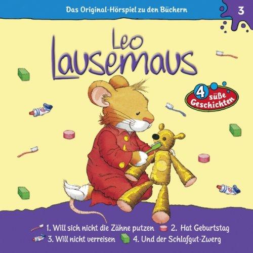 Leo Lausemaus will sich nicht die Zähne putzen: Leo Lausemaus 3