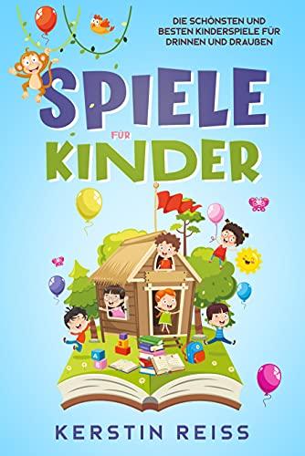 Spiele für Kinder: Die schönsten und besten Kinderspiele für...