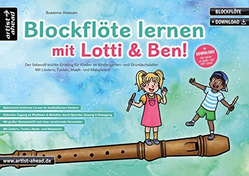 Blockflöte lernen mit Lotti & Ben! Der liebevoll-leichte Einstieg...