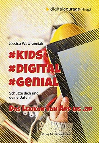 #Kids #Digital #Genial: Schütze Dich und Deine Daten - das Lexikon von App bis .Zip
