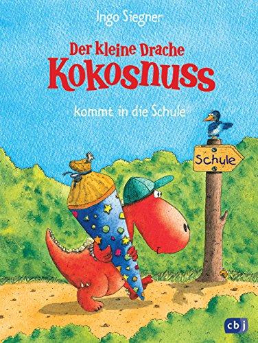 Der kleine Drache Kokosnuss kommt in die Schule (Die Abenteuer des...