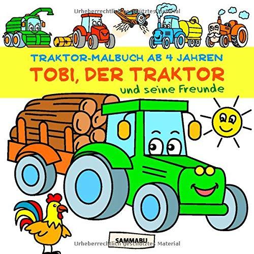 Traktor-Malbuch ab 4 Jahren: Tobi, der Traktor, und seine Freunde